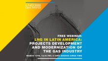 """Join free webinar """"LNG in Latin America: Projects development and modernization of the gas industry"""""""